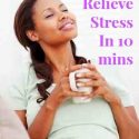 How To Naturally Release Stress In Under 10 Mins a Day