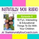 19 Fun Interesting & Educational Things To Do With Your Children NYR#9