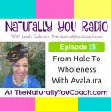 From Hole To Wholeness With Avalaura – NY Radio Episode 15
